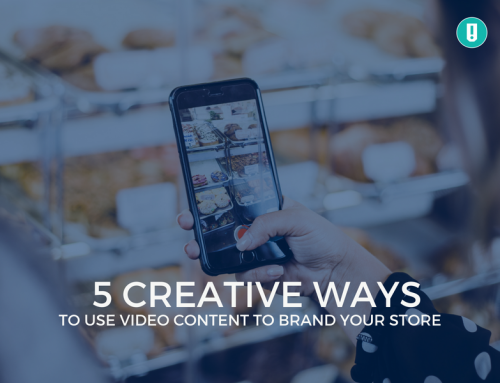 5 Creative Ways To Use Video Content To Brand Your Store