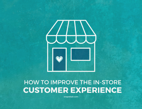 How to Improve the In-Store Customer Experience