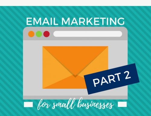 Email Marketing for Small Business [PART 2]