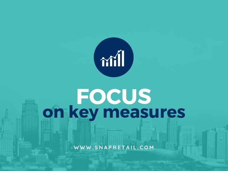 Focus on key measures - snapretail blog