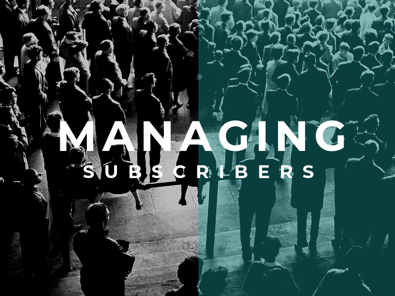managing subscribers