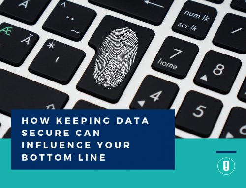 How Keeping Data Secure Can Influence Your Bottom Line