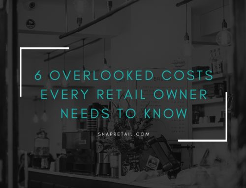 6 Overlooked Costs Every Retail Owner Needs to Know