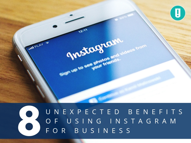 8 Unexpected Benefits of Using Instagram for Business