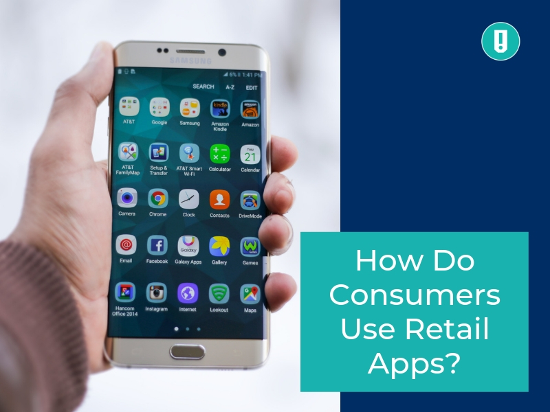 How Do Consumers Use Retail Apps?