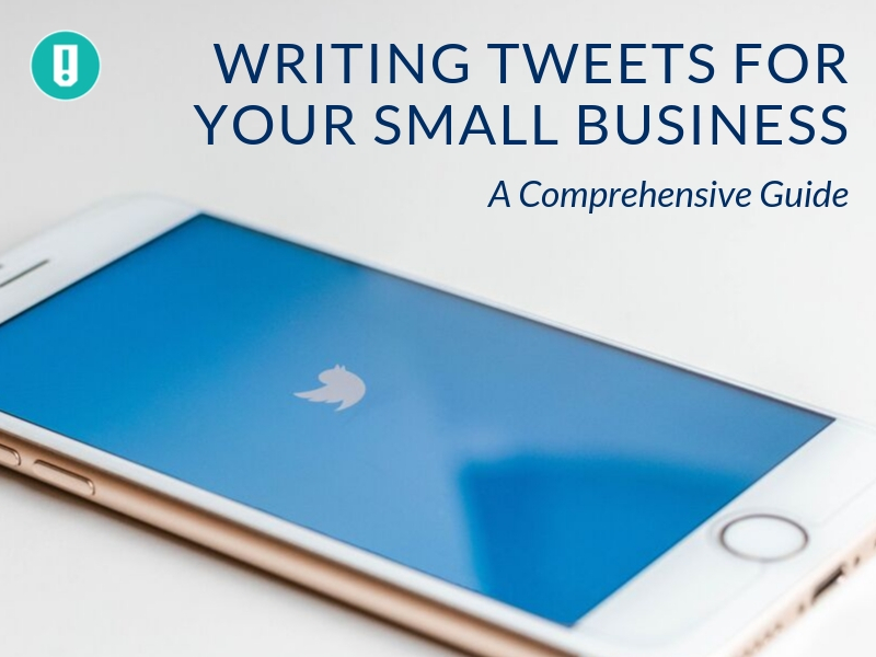 Writing Tweets for Your Small Business: A Comprehensive Guide