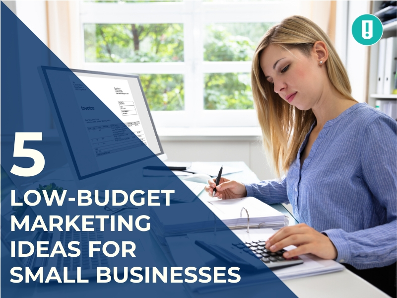 5 Low-Budget Marketing Ideas For Small Businesses