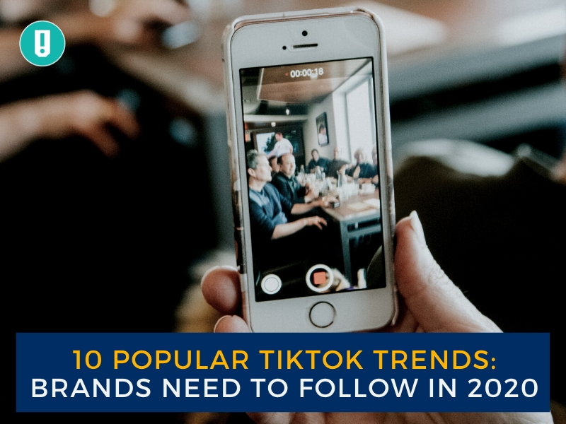 10 Popular TikTok Trends: Brands Need To Follow In 2020