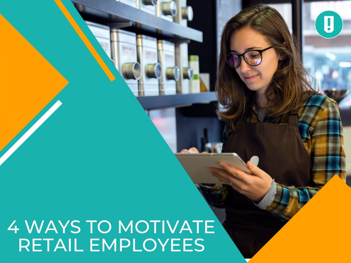 4 Ways to Motivate Retail Employees