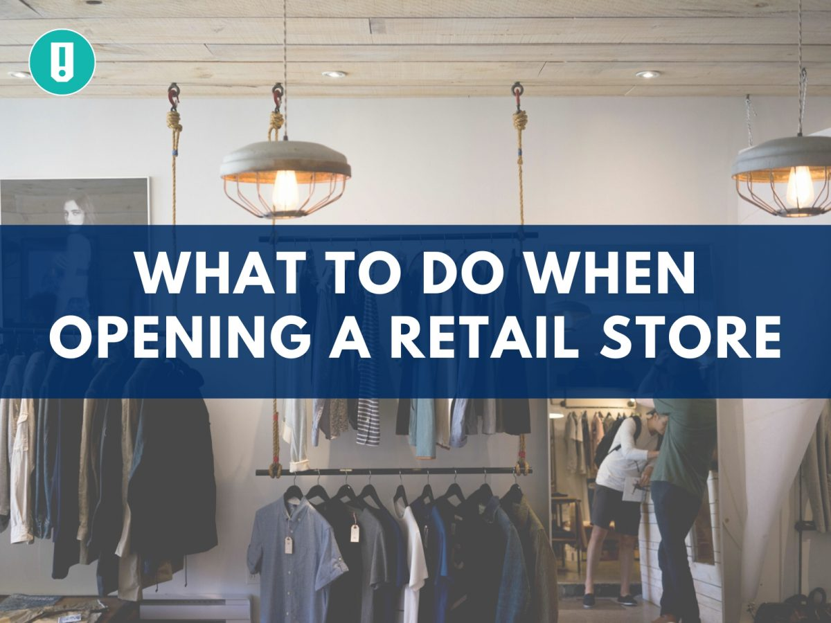 What to Do When Opening a Retail Store