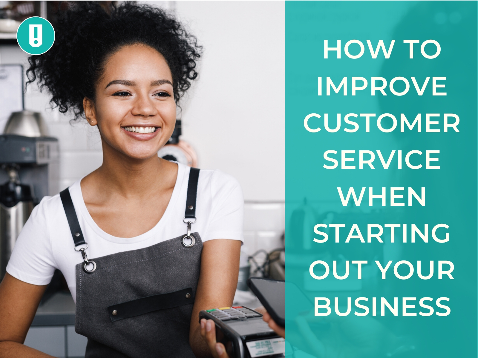How to Improve Customer Service When Starting out Your Business