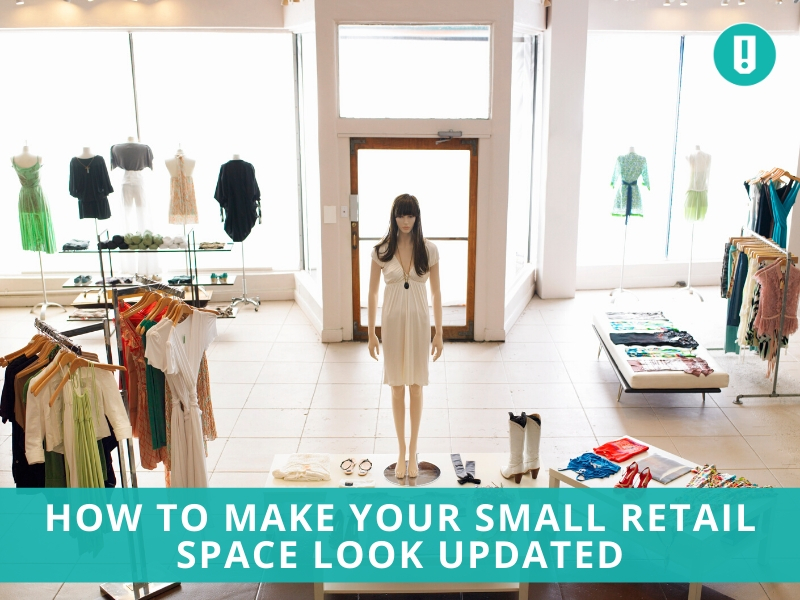 How to Make Your Small Retail Space Look Updated