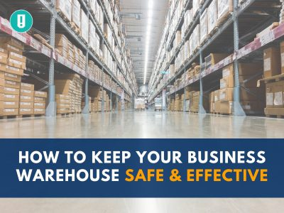 How to Keep Your Business Warehouse Safe and Effective