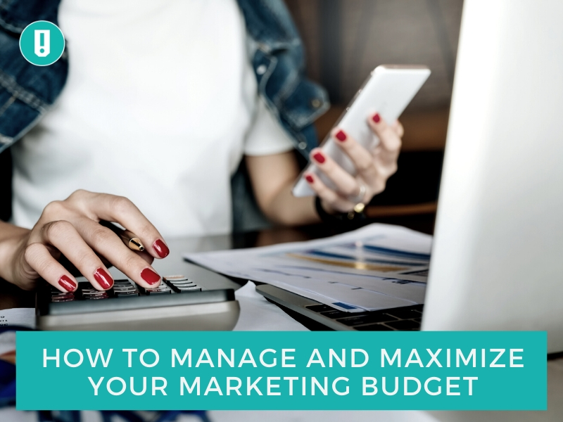How to Manage and Maximize Your Marketing Budget