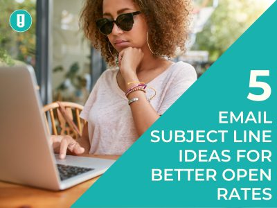 5 Email Subject Line Ideas for Better Open Rates