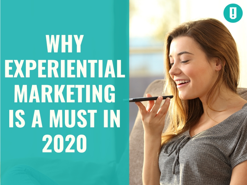 Why Experiential Marketing Is A Must In 2020