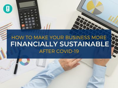 How To Make Your Business More Financially Sustainable after COVID-19