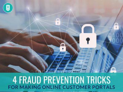 4 Fraud Prevention Tricks for Making Online Customer Portals