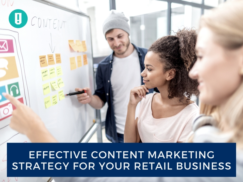 Effective Content Marketing Strategy for your Retail Business