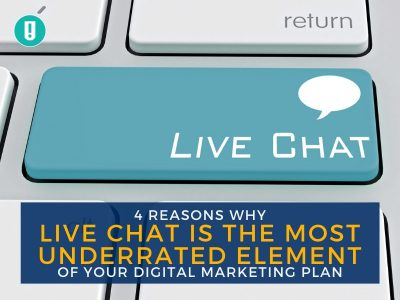 4 Reasons Why Live Chat is the Most Underrated Element of Your Digital Marketing Plan