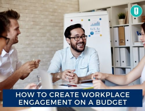 How to Create Workplace Engagement on a Budget