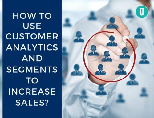 How to Use Customer Analytics and Segments to Increase Sales?