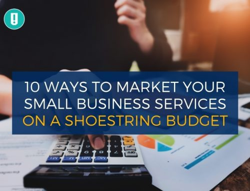 10 Ways to Market Your Small Business Services on a Shoestring Budget