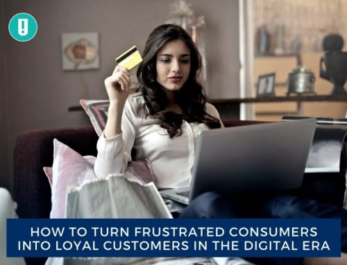 How to Turn Frustrated Consumers into Loyal Customers in the Digital Era