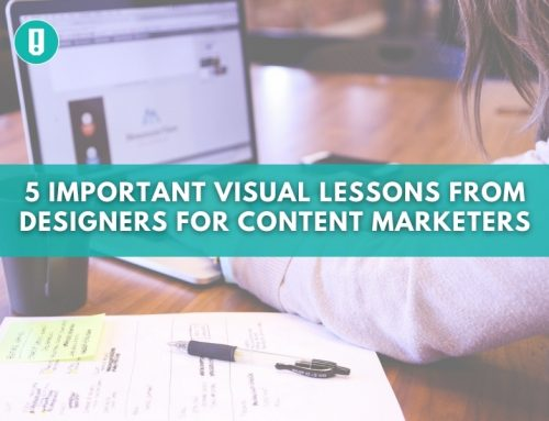 5 Important Visual Lessons from Designers for Content Marketers