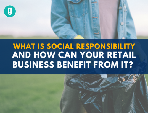 What is Social Responsibility and How Can Your Retail Business Benefit From It?