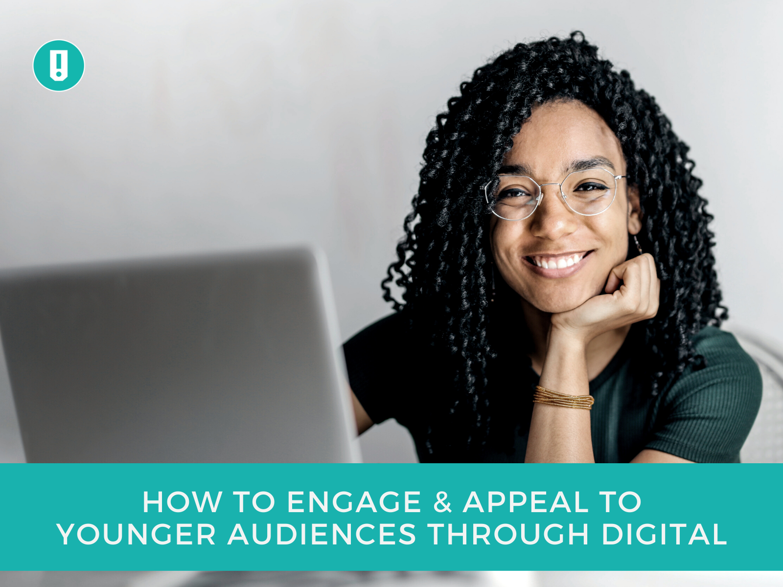 How To Engage & Appeal To Younger Audiences Through Digital