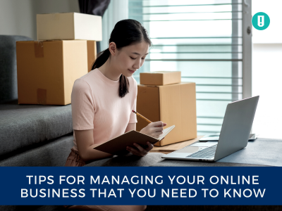 Tips for Managing Your Online Business That You Need To Know