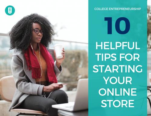 College Entrepreneurship: 10 Helpful Tips for Starting Your Online Store