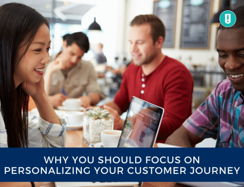 Why You Should Focus On Personalizing Your Customer Journey