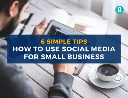How to Use Social Media for Small Business: 6 Simple Tips