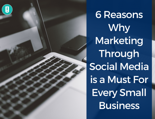 6 Reasons Why Marketing Through Social Media is a Must For Every Small Business